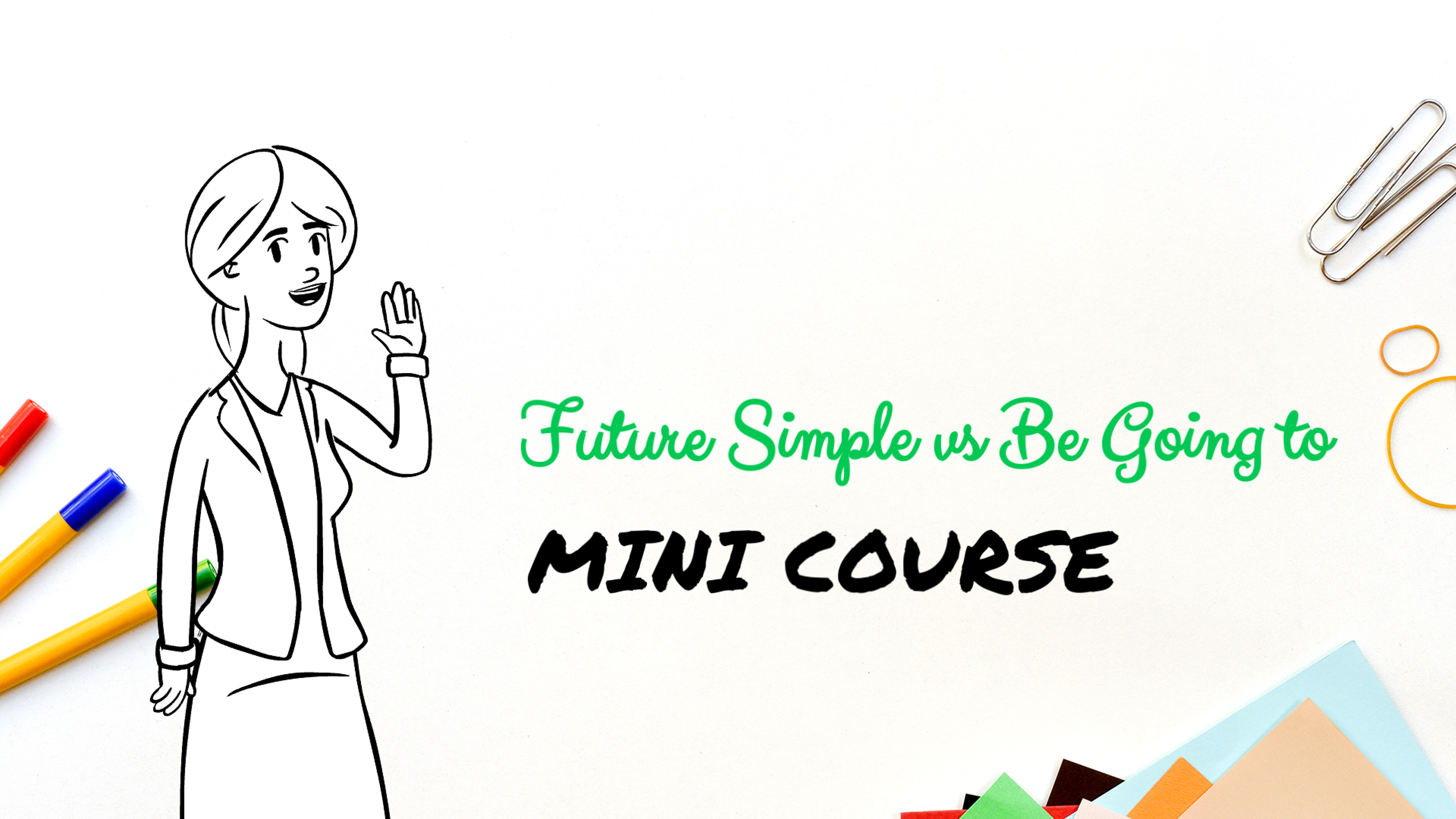 future simple will and be going to mini course