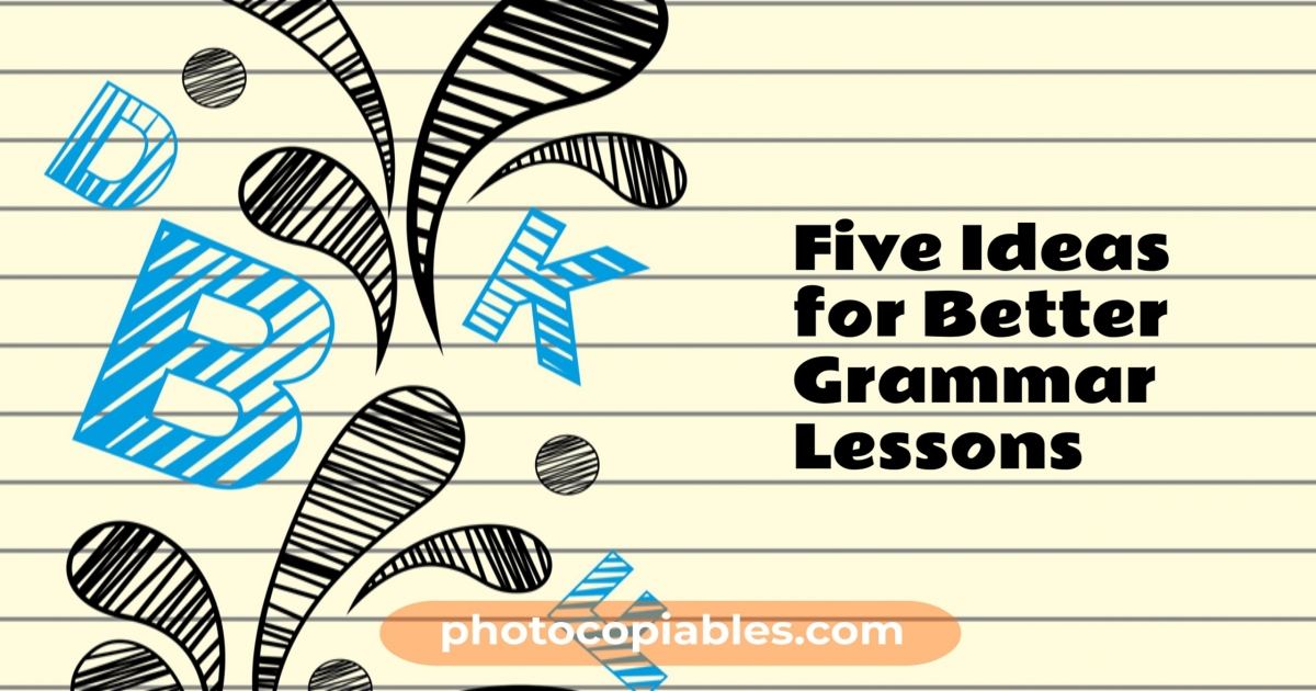 Five Ideas for Better Grammar Lessons